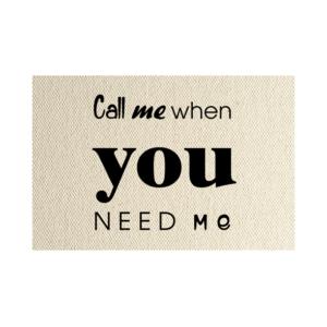 wenskaart Call me when you need me