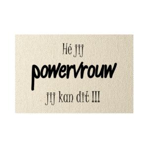 wenskaart Hé jij Powervrouw jij kan dit!!!